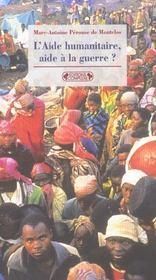 L'Aide Humanitaire Aide A La Guerre ? - Intérieur - Format classique