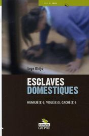 Esclaves domestiques ; humilié(e)s, violé(e)s, caché(e)s - Intérieur - Format classique