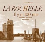 Rochelle Il Y A 100 Ans (La) - Couverture - Format classique