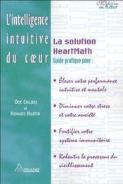 Intelligence intuitive du coeur ; la solution Heartmath - Couverture - Format classique