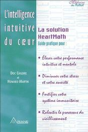 Intelligence intuitive du coeur ; la solution Heartmath - Intérieur - Format classique