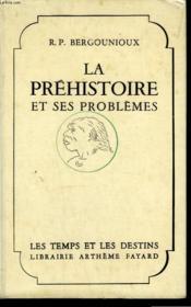 La Prehistoire Et Ses Problemes. - Couverture - Format classique