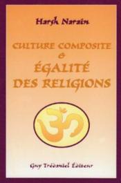 Culture Composite Et Egalite Des Religions - Couverture - Format classique
