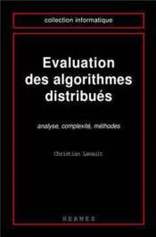 Evaluation Des Algorithmes Distribues Analyse, Complexite, Methodes - Couverture - Format classique