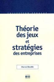 Theorie Des Jeux Et Strategies Des Entreprises - Couverture - Format classique