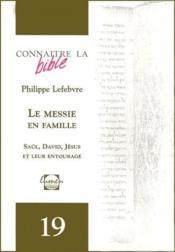 Revue Connaitre La Bible N.19 ; Le Messie En Famille ; Saül, David, Jésus Et Leur Entourage - Couverture - Format classique