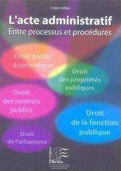 L'Acte Administratif Entre Processus Et Procedures - Intérieur - Format classique