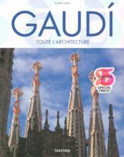 Gaudí ; toute l'architecture - Couverture - Format classique