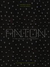 Anton ; le Pré Catelan ; le restaurant - Couverture - Format classique