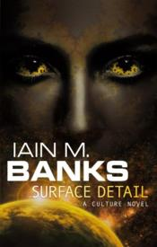 Vente livre :  Surface Detail  - Iain M. Banks