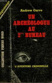 UN ARCHEOLOGUE AU 2ème BUREAU. COLLECTION L'AVENTURE CRIMINELLE N° 148 - Couverture - Format classique