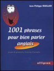 1001 Phrases Pour Bien Parler En Anglais Un Peu De Grammaire, Beaucoup D'Exemples - Intérieur - Format classique