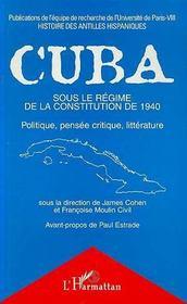 Cuba sous le régime de la constitution de 1940 ; politique, pensée critique, littérature - Intérieur - Format classique
