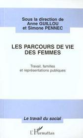 Le Parcours De Vie Des Femmes ; Travail, Familles Et Representations Publiques - Intérieur - Format classique