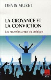 La croyance et la conviction ; les nouvelles armes du politique - Intérieur - Format classique