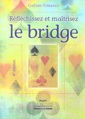 Reflechissez Et Maitrisez Le Bridge (4e Edition) - Intérieur - Format classique
