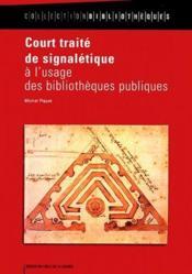 Court traité de signalétique à l'usage des bibliothèques publiques - Couverture - Format classique