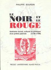 Noir Et Rouge. Itineraire Social, Culturel Et Politique Pretre Patrio Te, 1736-1799. - Intérieur - Format classique