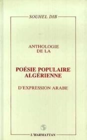 Anthologie de la poésie populaire algérienne d'expression arabe - Couverture - Format classique