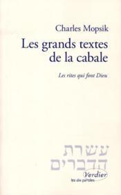 Les grands textes de la cabale ; les rites qui font Dieu - Couverture - Format classique