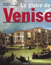 La gloire de Venise. Dix siècles de rêve et d'invention. Bibliogr. p. 204-205 - Intérieur - Format classique