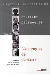 Nouveaux pedagogues t.2 ; pédagogues de demain ? - Intérieur - Format classique