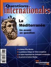 Vente livre :  Revue Questions Internationales N.36 ; La Méditerranée, Un Avenir En Question  - Revue Questions Internationales