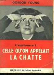 L'ESPIONNE N°1. CELLE QU'ON APPELAIT LA CHATTE. ( The cat with two faces ). - Couverture - Format classique
