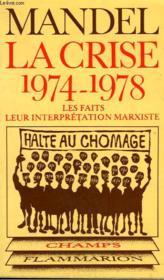 La Crise. 1974 - 1978. Les Faits, Leurs Interpretation Marxiste. Collection Champ N° 55 - Couverture - Format classique