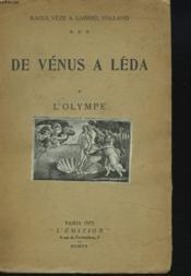 De Venus A Leda. Guide Moderne Et Plaisant A Travers Les Mythes Anciens. Tome 1. L'Olympe. - Couverture - Format classique