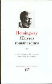 Oeuvres romanesques t.2  - Ernest Hemingway