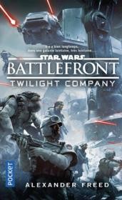 Vente livre :  Star Wars ; battlefront ; twillight compagny  - Alexander Freed