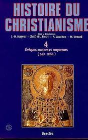 Histoire du christianisme t.4 ; évêques, moines et empereurs, 610-1054 - Intérieur - Format classique