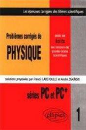 Problemes Corriges De Physique Concours Scientifiques Tome 1 1997 Series Pc Pc* - Intérieur - Format classique