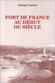 Fort de France au début du siècle - Couverture - Format classique