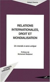 Relations internationales, droit et mondialisation ; un monde à sens unique - Couverture - Format classique
