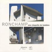 Ronchamp, une chapelle de lumière - Couverture - Format classique