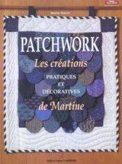 Patchwork-Creations Pratiques & Decoratives De Martine - Couverture - Format classique
