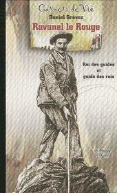 Carnets de vie de Ravanel Le Rouge ; roi des guides et guide des rois - Couverture - Format classique