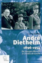 Andre Diethelm 1896-1954 ; De Mandel A De Gaulle - Couverture - Format classique