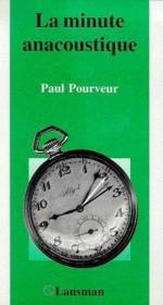 La minute anacoustique - Couverture - Format classique