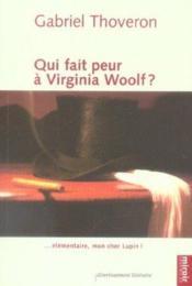 Qui Fait Peur A Virginia Woolf ? - Couverture - Format classique