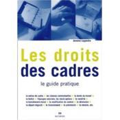 Les Droits Des Cadres. Le Guide Pratique - Couverture - Format classique