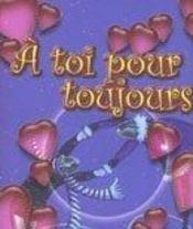 A Toi Pour Toujours - Intérieur - Format classique