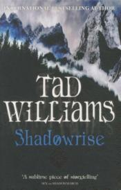 Vente livre :  Shadowrise ; Shadowmarch: Book 3  - Tad Williams