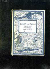 Vasco De Gama Vainqueur Des Oceans. - Couverture - Format classique
