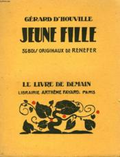 Jeune Fille. 36 Bois Originaux De Renefer. Le Livre De Demain N° 79. - Couverture - Format classique