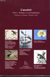 L'Anxiete. Tome 1: Biologie Et Psychopathologie - Couverture - Format classique