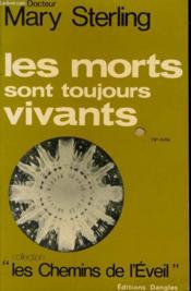 Vente livre :  Les morts sont toujours vivants  - Sterling Mary - Mary Sterling