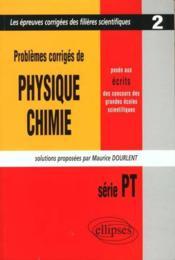 Problemes Corriges De Physique Chimie Concours Scientifiques Tome 2 1997 Serie Pt - Couverture - Format classique